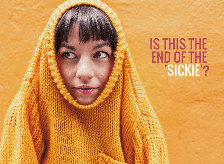 Illness: Is this the end of the sickie?