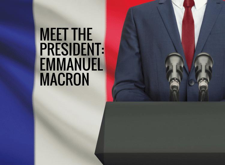 Emmanuel Macron: Meet the President