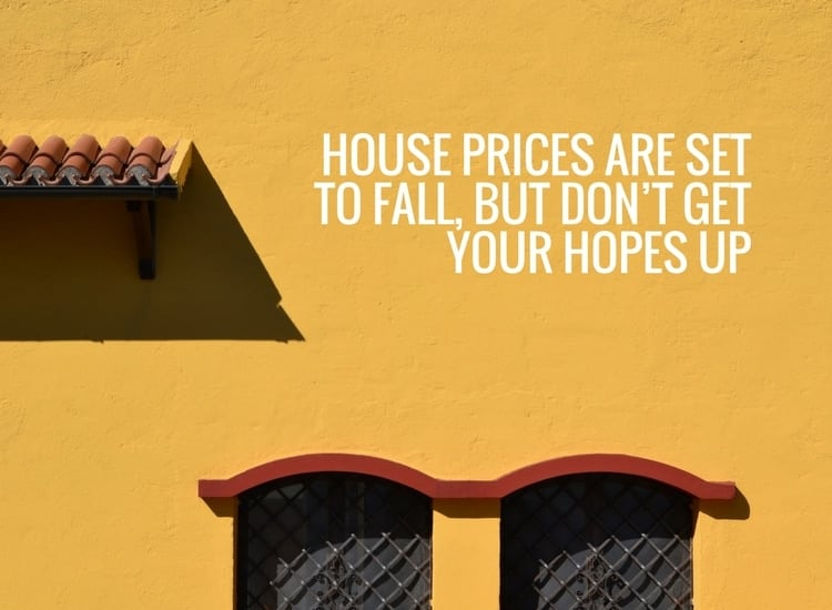 Falling house prices but don't get your hopes up