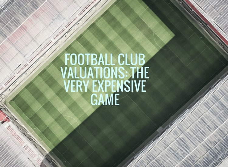 Football Club Valuations: The Very Expensive Game