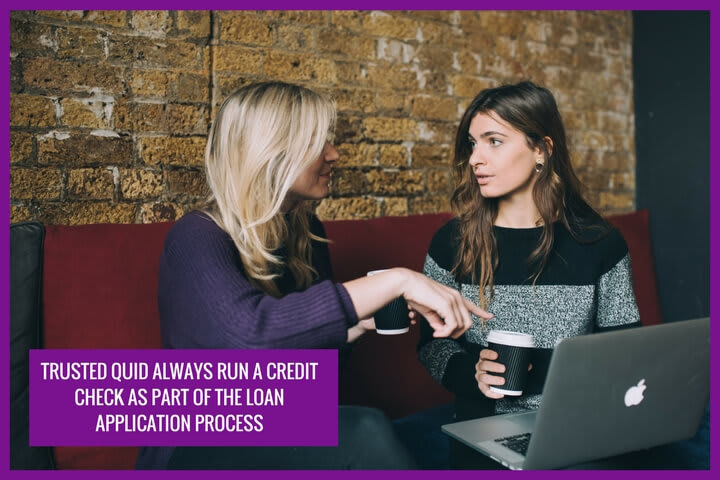 as a trusted and FCA autorised lender Trusted quid runs a credit check as part of the loan application process
