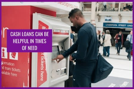 Cash loans can be helpful in times of need