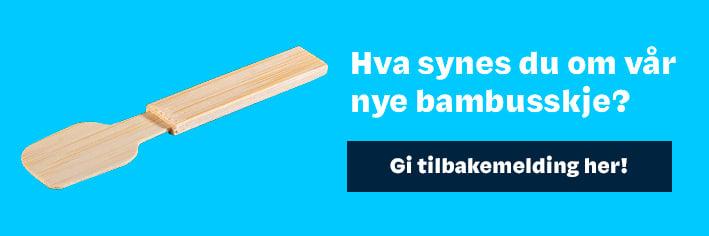 Hva synes du om vår nye bambusskje.