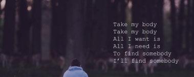 I'll find somebody.. - Kodaline (All I Want)