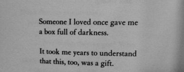 Someone I loved once gave me a box full of darkness