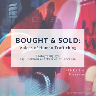 Bought & Sold: Voices of Human Trafficking photography exhibit