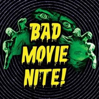 Bad Movie Nite