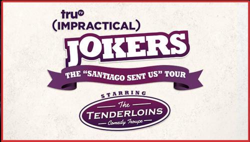 "truTV Impractical Jokers ""Santiago Sent Us"" Tour"