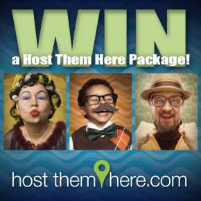 Win a Host Them Here Package