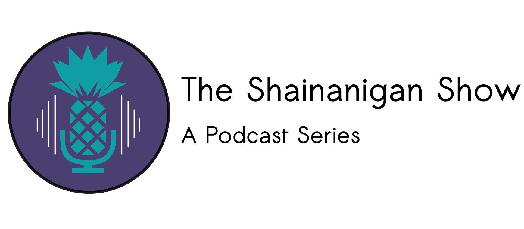 Launching, The Shainanigan Show!
