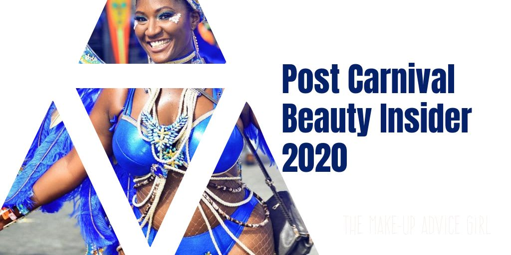 Post Carnival 2020 Makeup Beauty Insider