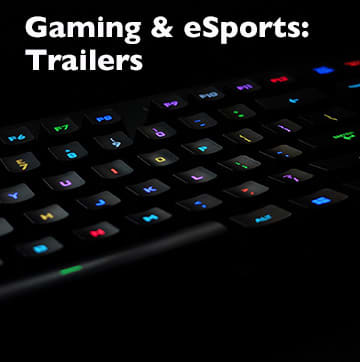 Gaming and eSports: Trailers