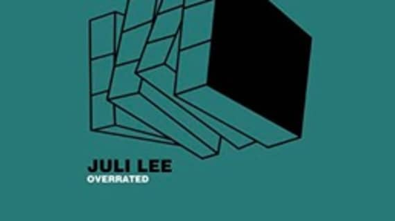 Juli Lee releases new record 'Overrated'