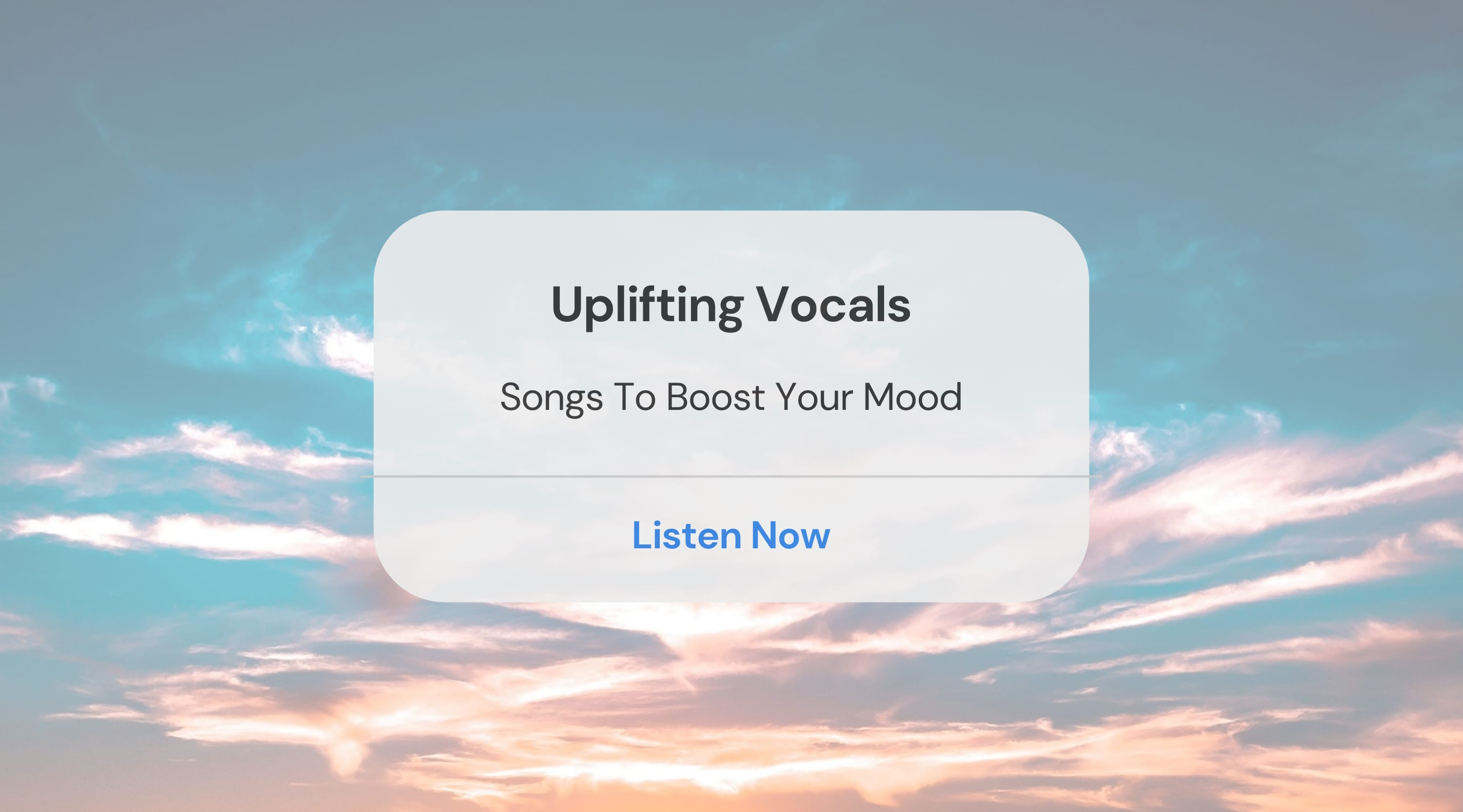 Uplifting Vocals - Songs To Boost Your Mood
