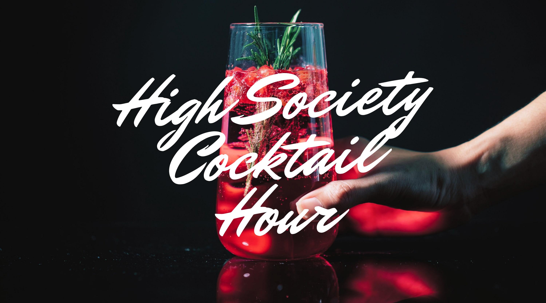 High Society Cocktail Hour