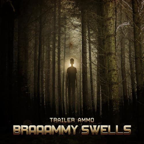 Trailer Ammo: Braaammy Swells