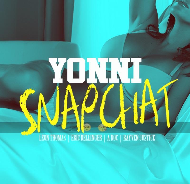 Yonni - SnapChat ft Leon Thomas Eric Bellinger Aroc Rayven Justice (Mastered)