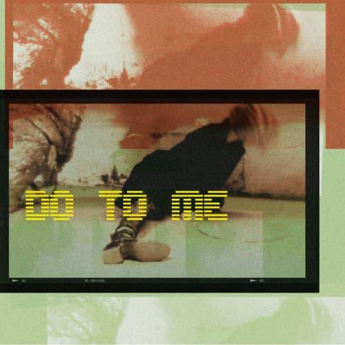 Do To Me (Instrumental)