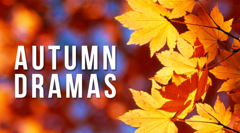 Autumn Dramas