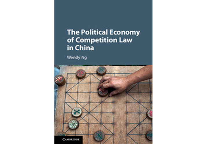 """Book Launch: """"The Political Economy of Competition Law in China"""" by Wendy Ng"""