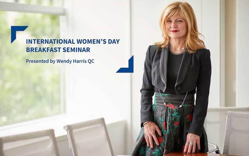 International Women's Day Breakfast Seminar with Wendy Harris QC