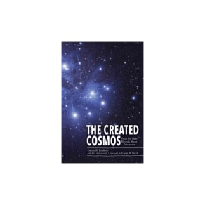 Created Cosmos : What the Bible Reveals About Astronomy (Hardcover) (Danny R. Faulkner)