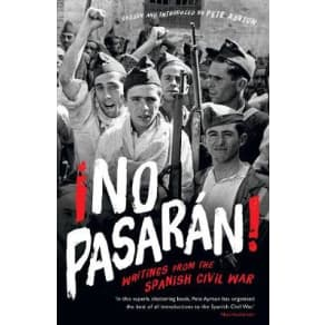 !No Pasaran!: Writings From the Spanish Civil War