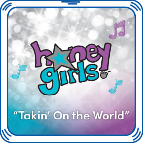 """Honey Girls """"Takin' on the World"""" Song"""